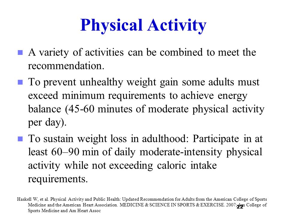Physical Activity A variety of activities can be combined to meet the recommendation.