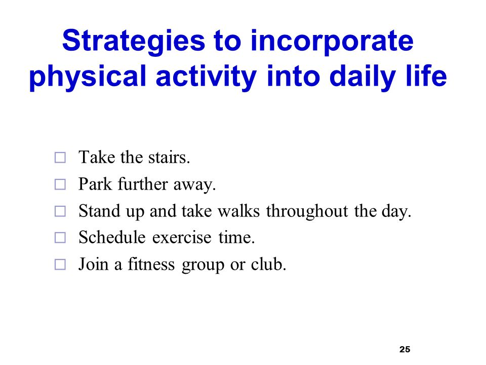 Strategies to incorporate physical activity into daily life
