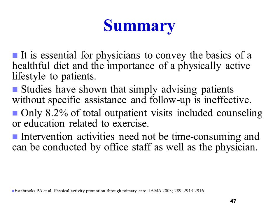 Summary It is essential for physicians to convey the basics of a healthful diet and the importance of a physically active lifestyle to patients.