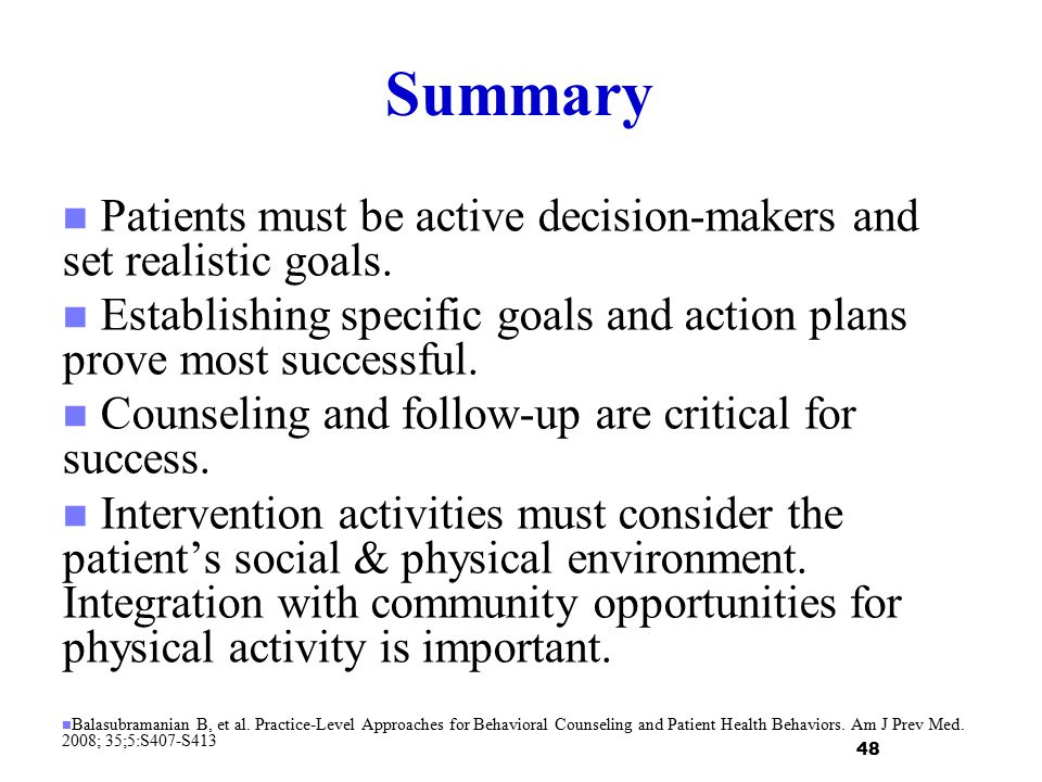 Summary Patients must be active decision-makers and set realistic goals. Establishing specific goals and action plans prove most successful.