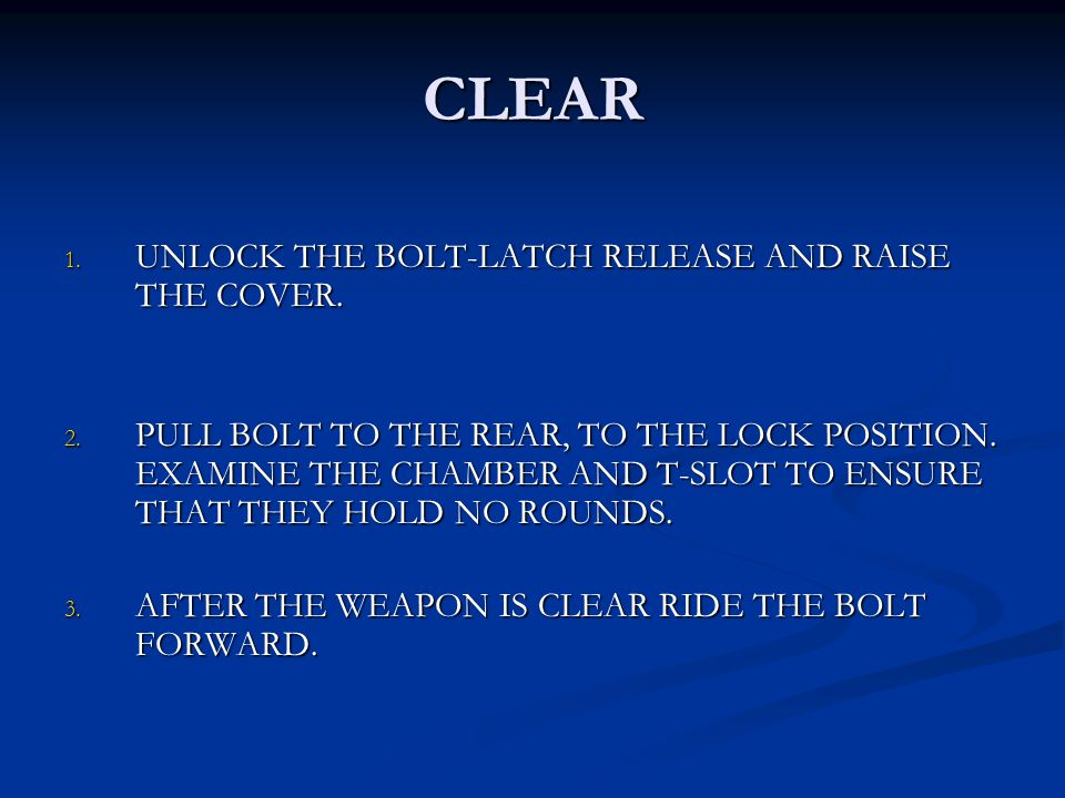 CLEAR UNLOCK THE BOLT-LATCH RELEASE AND RAISE THE COVER.