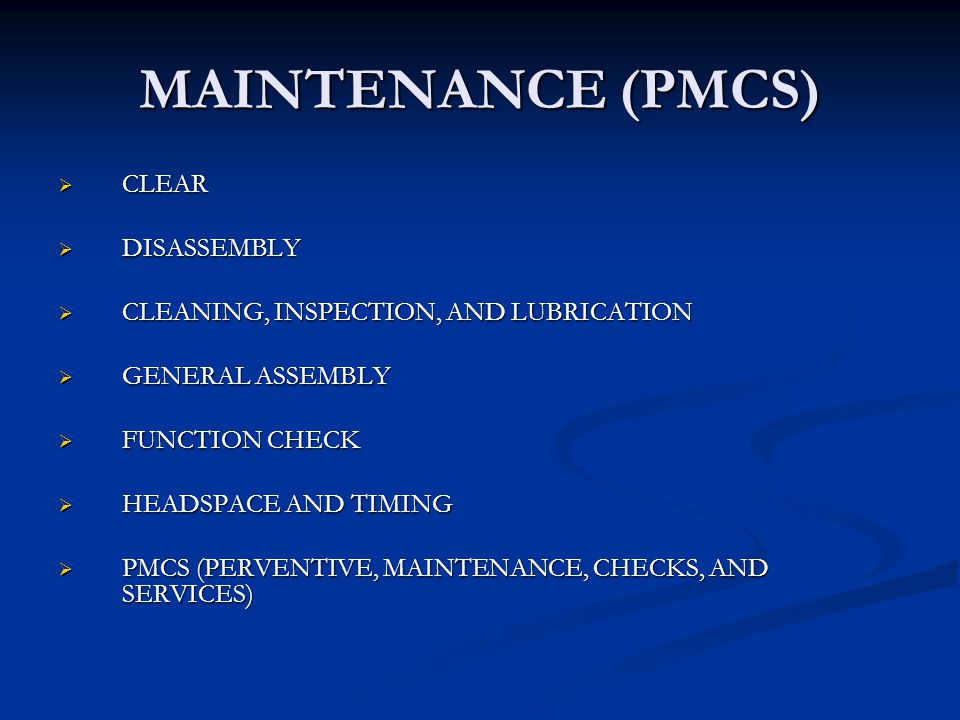 MAINTENANCE (PMCS) CLEAR DISASSEMBLY