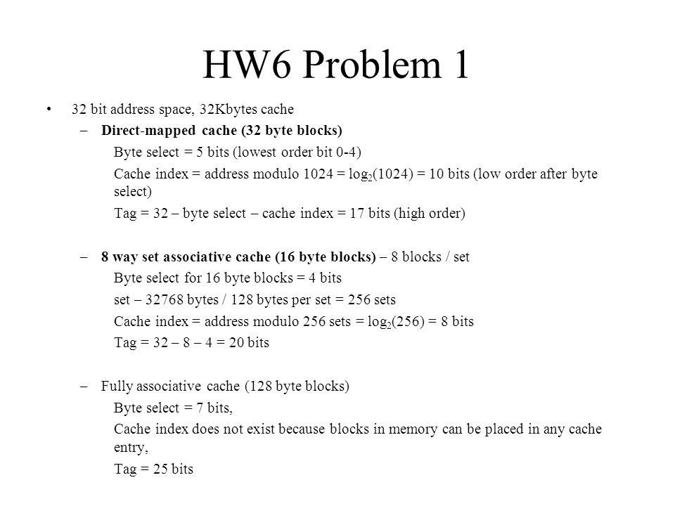 HW6 Problem 1 32 bit address space, 32Kbytes cache