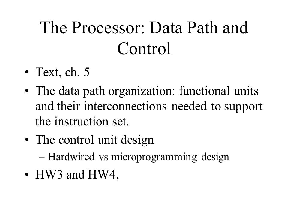 The Processor: Data Path and Control