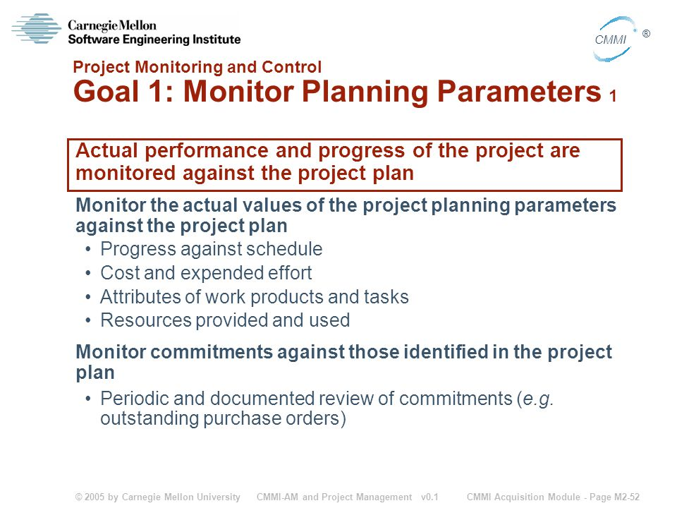Project Monitoring and Control Goal 1: Monitor Planning Parameters 1