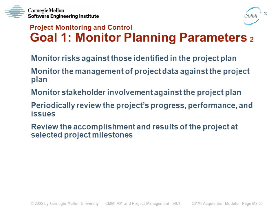 Project Monitoring and Control Goal 1: Monitor Planning Parameters 2