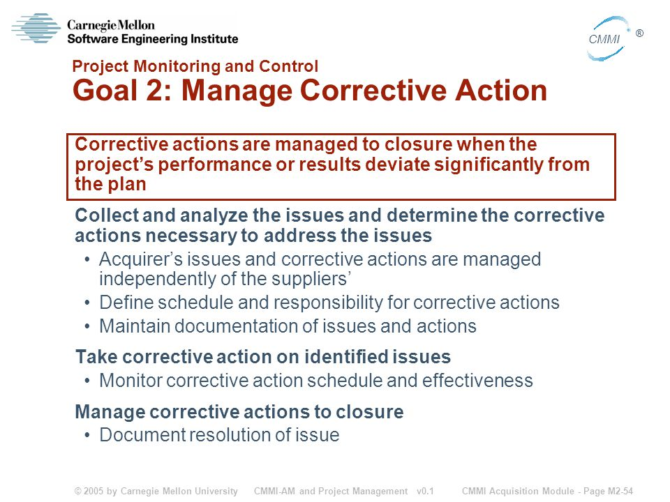 Project Monitoring and Control Goal 2: Manage Corrective Action