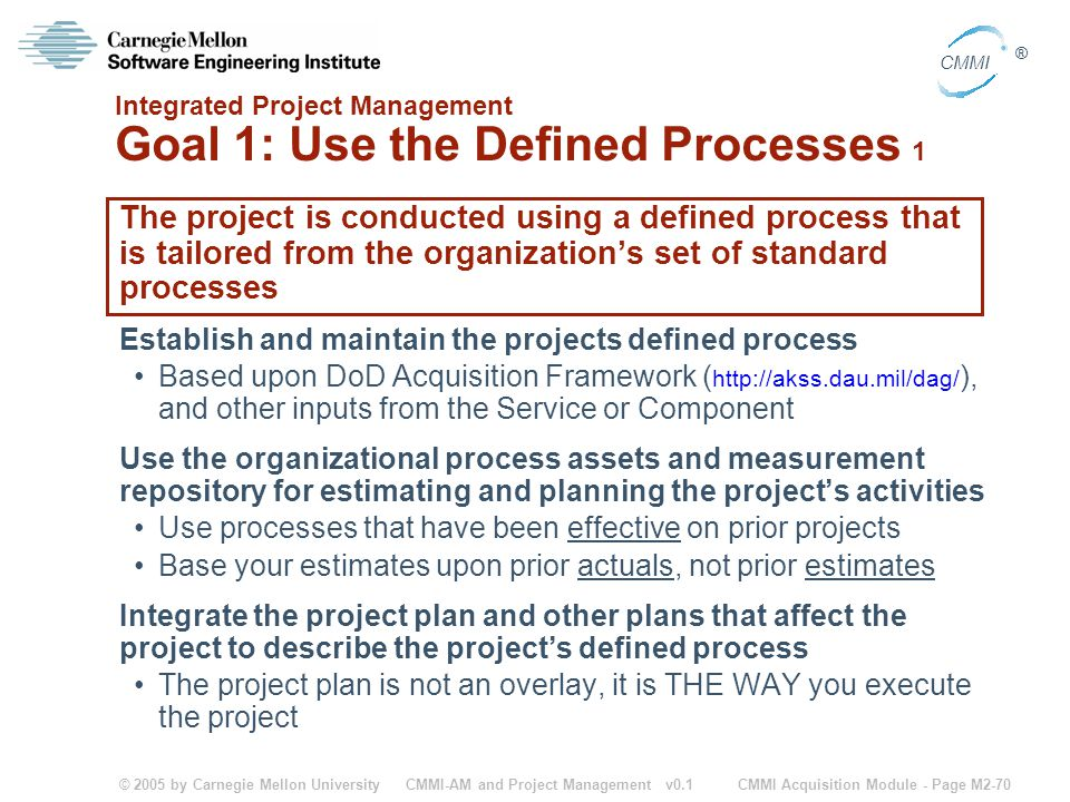Integrated Project Management Goal 1: Use the Defined Processes 1