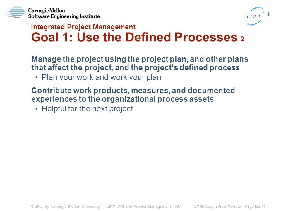Integrated Project Management Goal 1: Use the Defined Processes 2