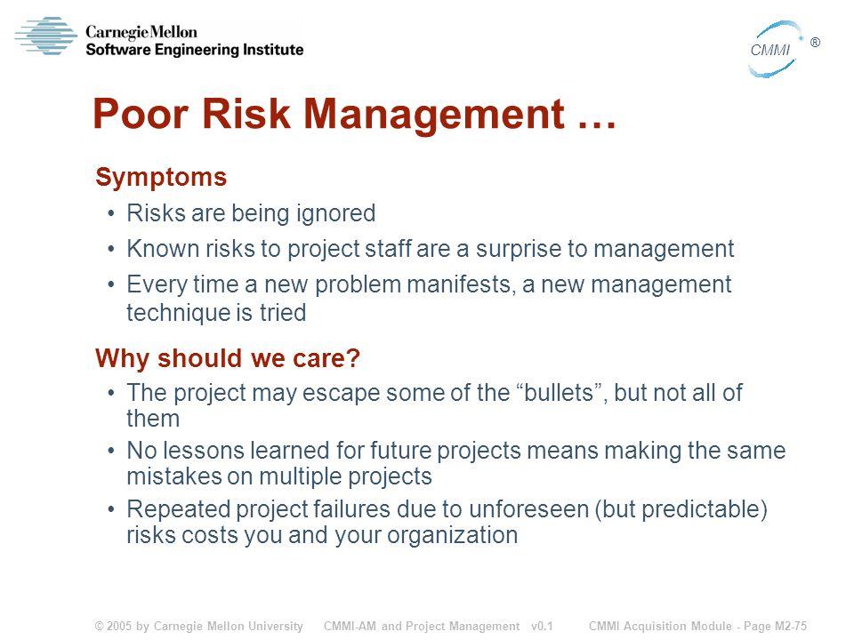 Poor Risk Management … Symptoms Why should we care