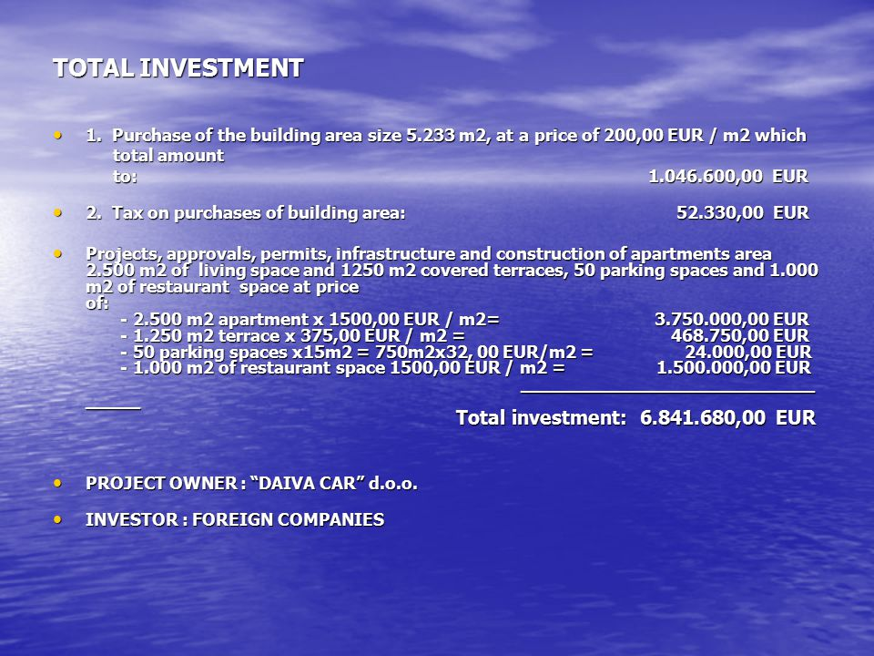 TOTAL INVESTMENT 1. Purchase of the building area size 5.233 m2, at a price of 200,00 EUR / m2 which.