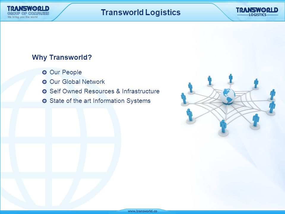 Transworld Logistics Why Transworld Our People Our Global Network