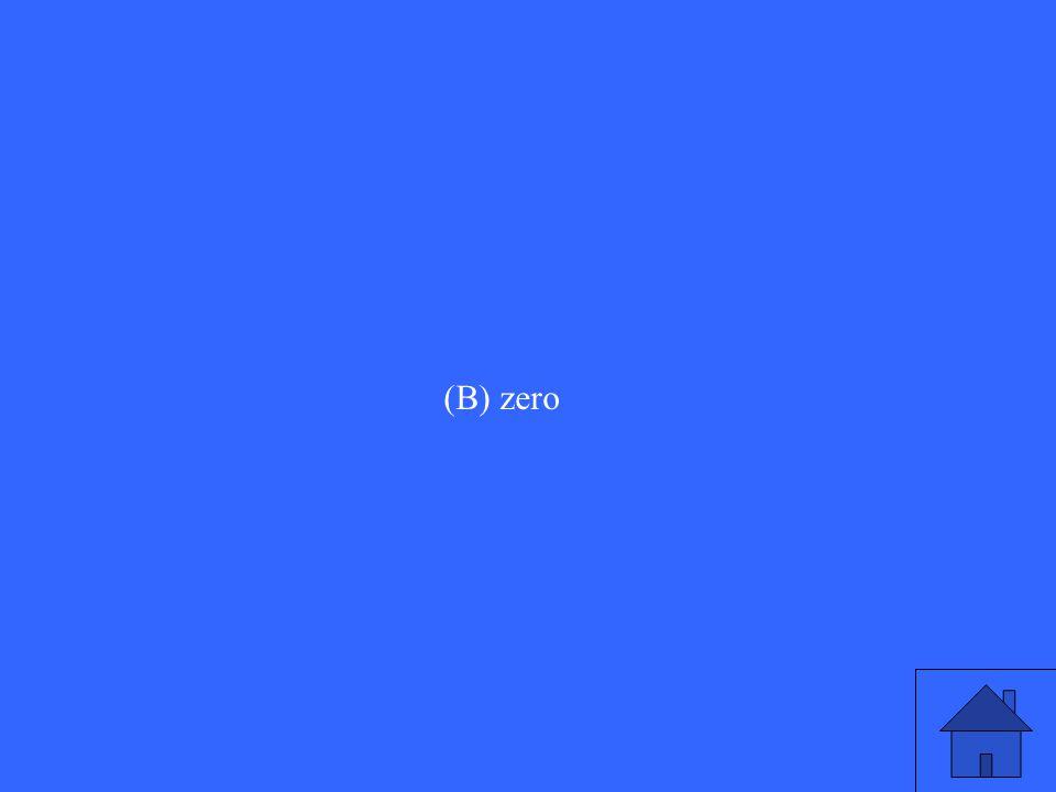 (B) zero