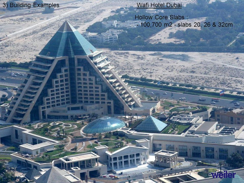 3) Building Examples Wafi Hotel Dubai Hollow Core Slabs : - 100,700 m2 - slabs 20, 26 & 32cm