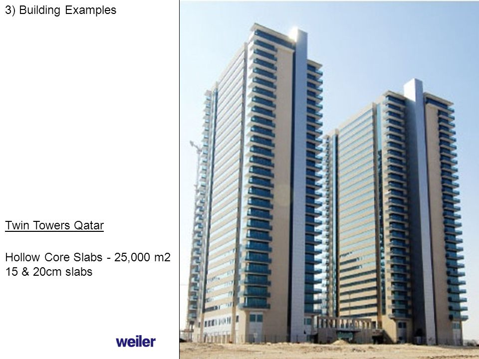 3) Building Examples Twin Towers Qatar Hollow Core Slabs - 25,000 m2 15 & 20cm slabs