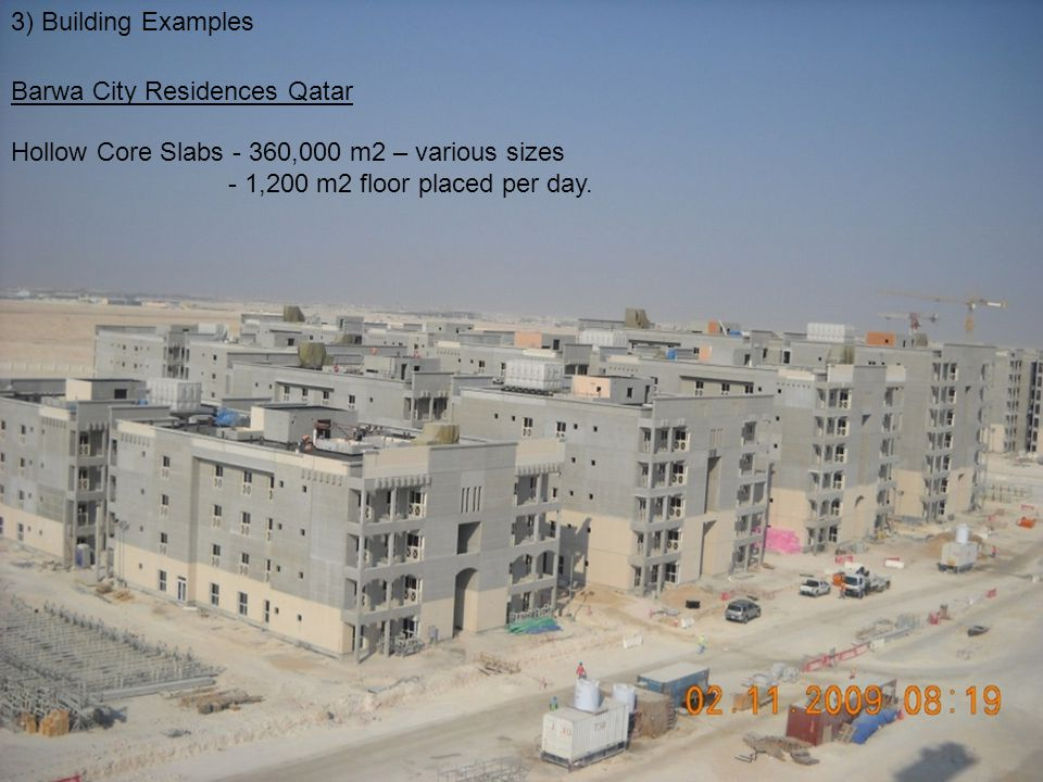 3) Building Examples Barwa City Residences Qatar. Hollow Core Slabs - 360,000 m2 – various sizes.