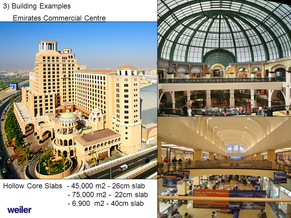 3) Building Examples Emirates Commercial Centre. Hollow Core Slabs - 45,000 m2 - 26cm slab. - 75,000 m2 - 22cm slab.