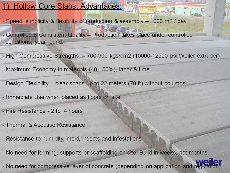1) Hollow Core Slabs: Advantages: