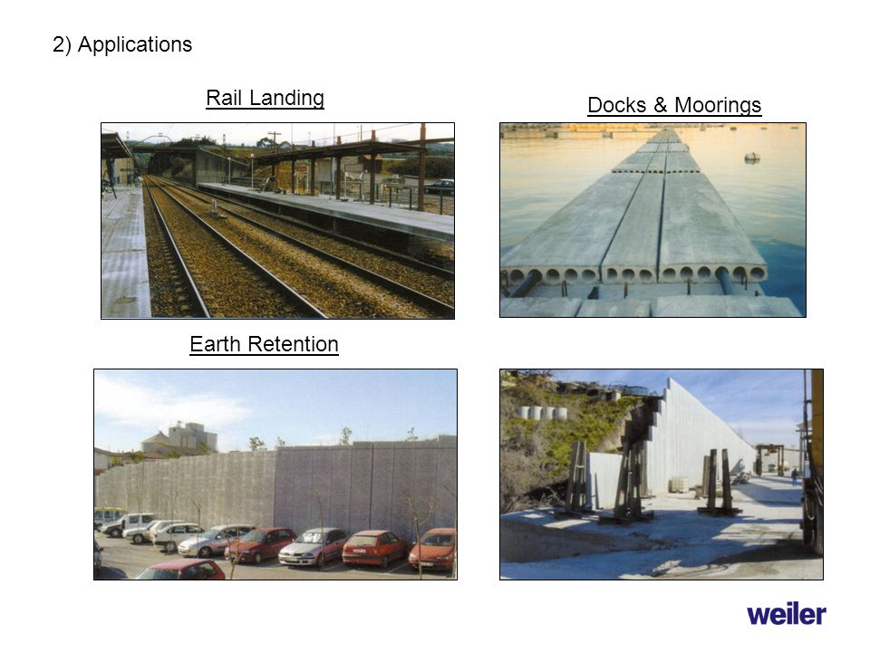 2) Applications Rail Landing Docks & Moorings Earth Retention