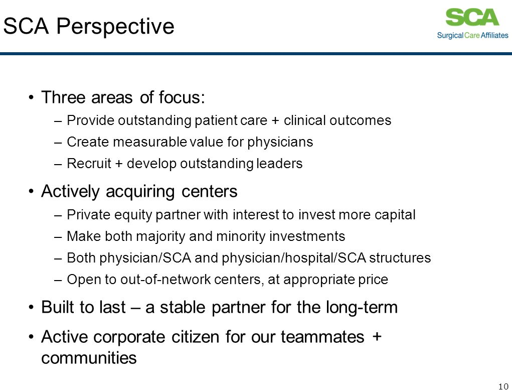 SCA Perspective Three areas of focus: Actively acquiring centers