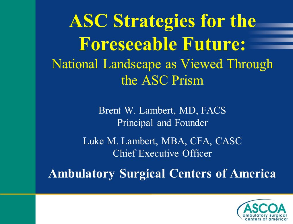 ASC Strategies for the Foreseeable Future: National Landscape as Viewed Through the ASC Prism Brent W.