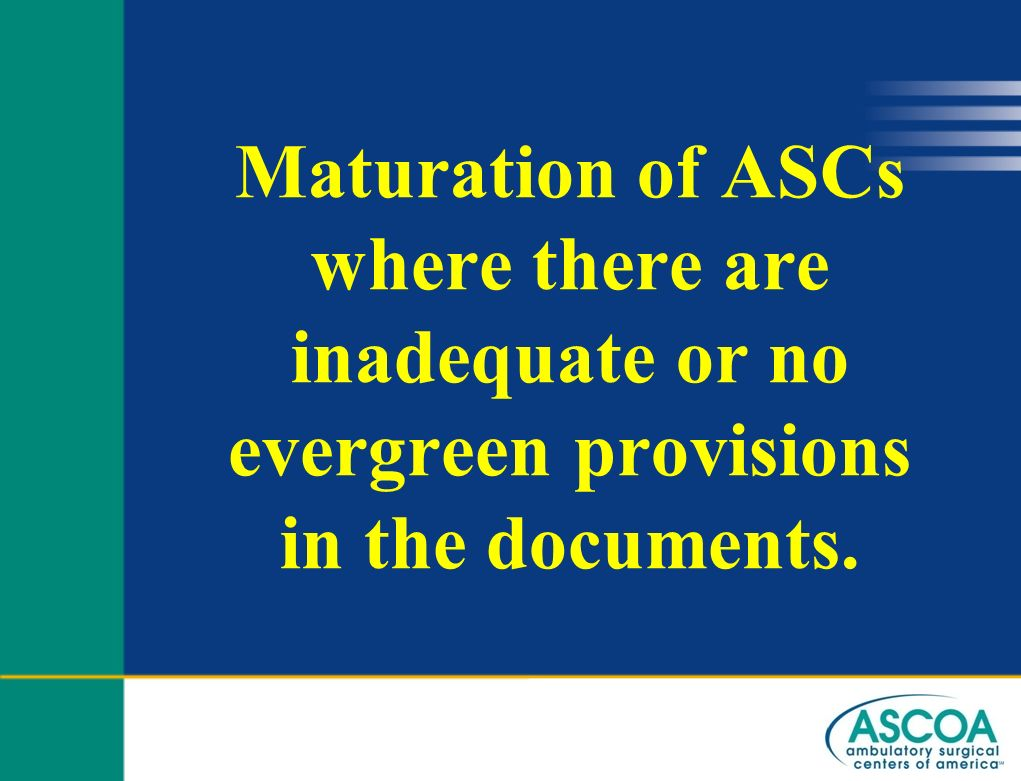 Maturation of ASCs where there are inadequate or no evergreen provisions in the documents.