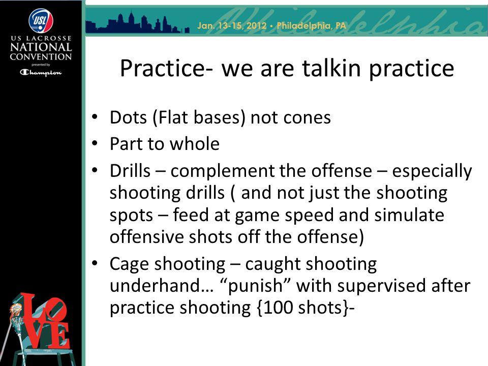 Practice- we are talkin practice