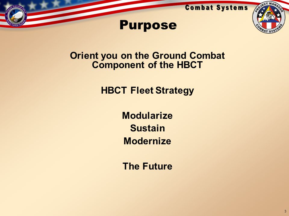 Orient you on the Ground Combat Component of the HBCT