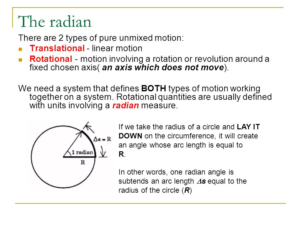 The radian There are 2 types of pure unmixed motion: