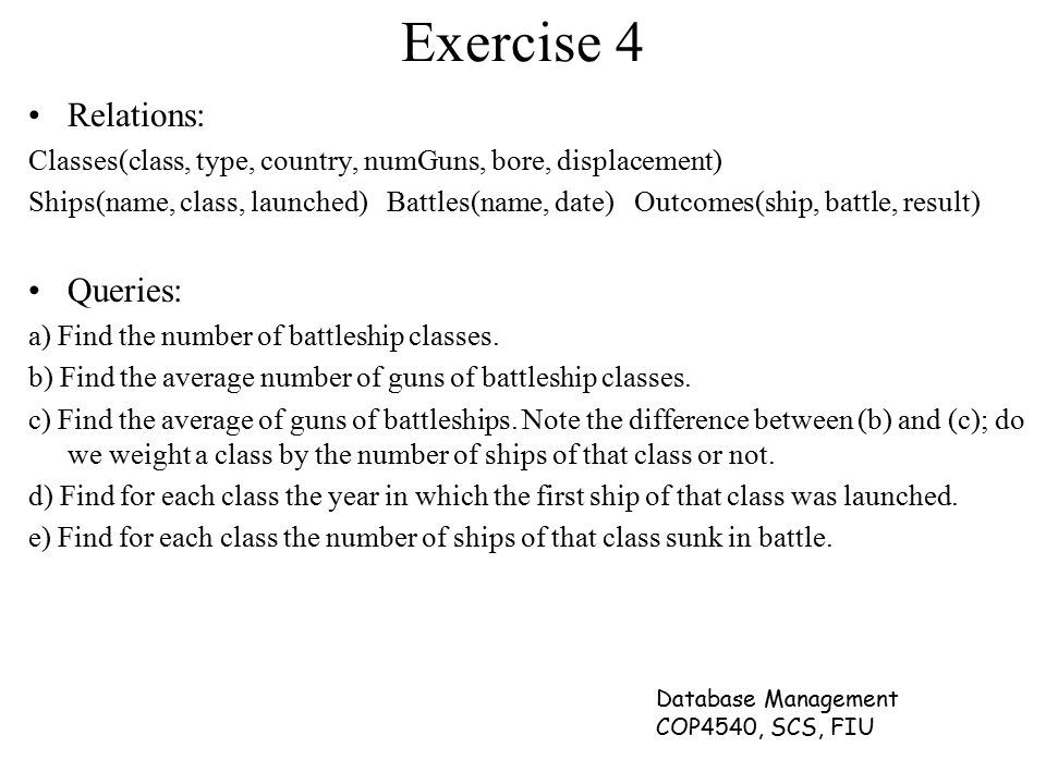 Exercise 4 Relations: Queries: