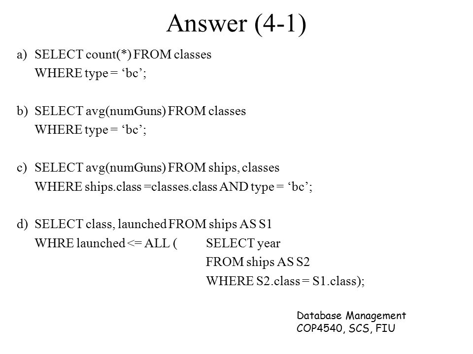 Answer (4-1) a) SELECT count(*) FROM classes WHERE type = 'bc';