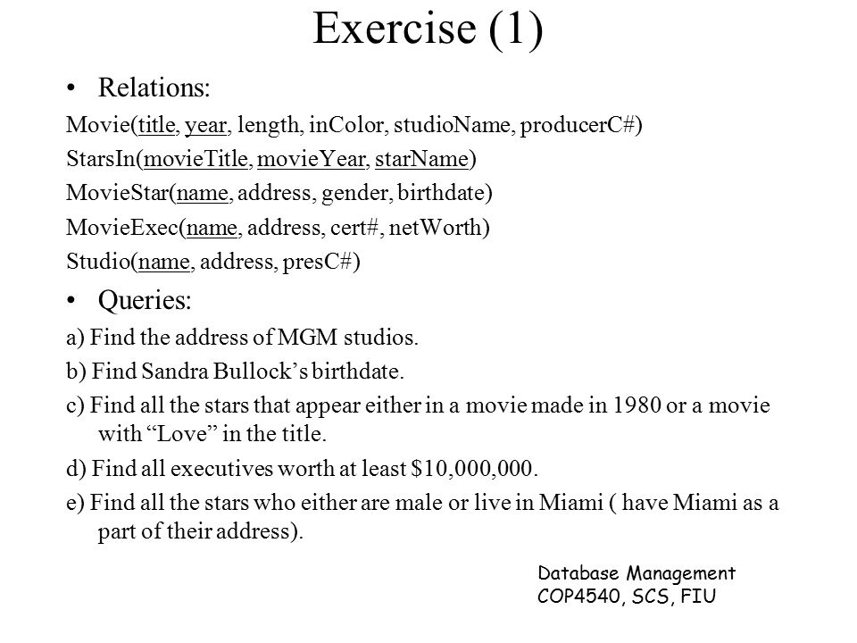 Exercise (1) Relations: Queries: