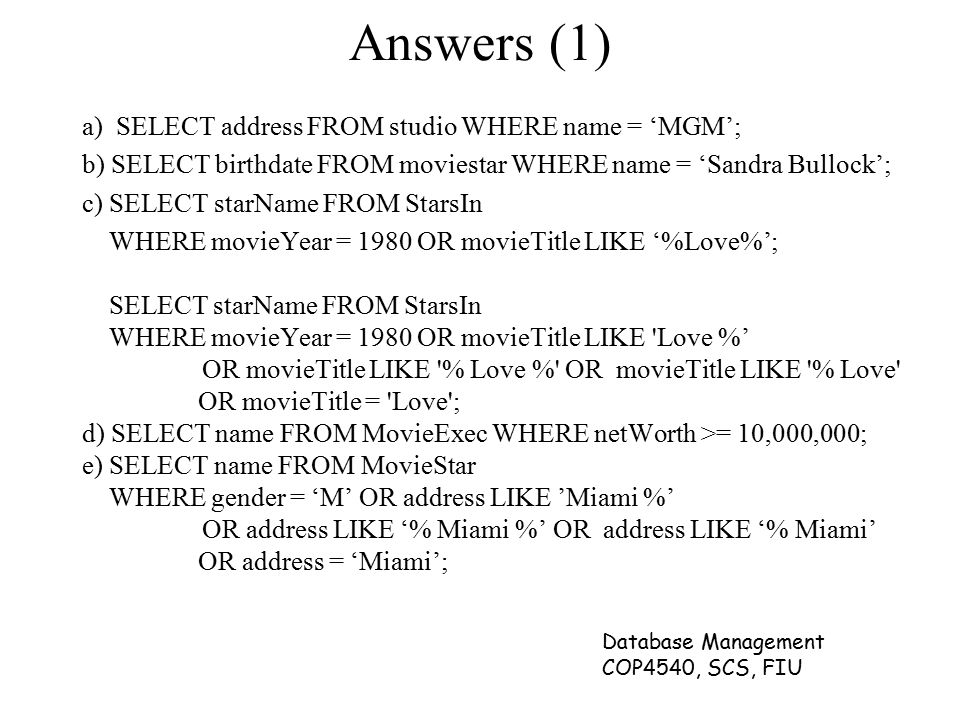Answers (1) a) SELECT address FROM studio WHERE name = 'MGM';