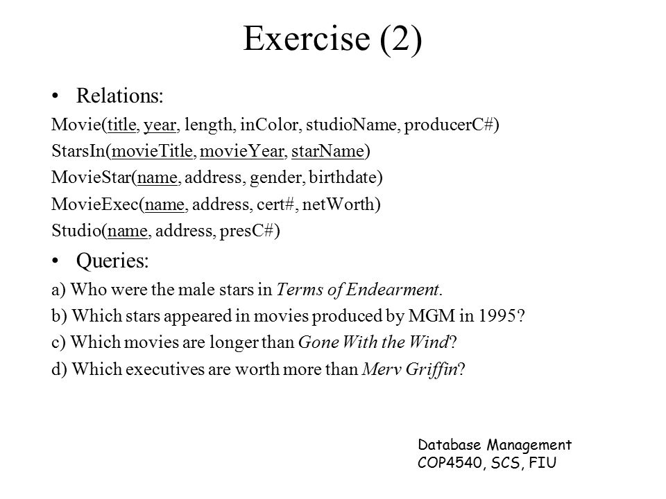 Exercise (2) Relations: Queries: