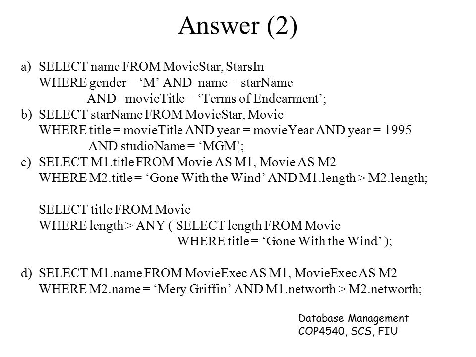 Answer (2) a) SELECT name FROM MovieStar, StarsIn