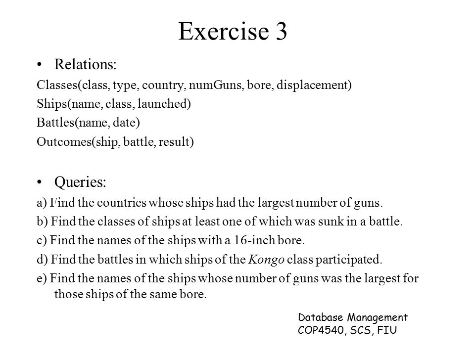 Exercise 3 Relations: Queries: