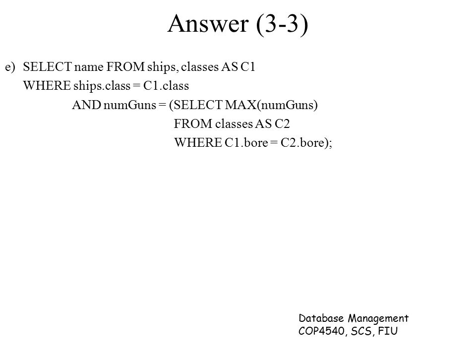 Answer (3-3) e) SELECT name FROM ships, classes AS C1