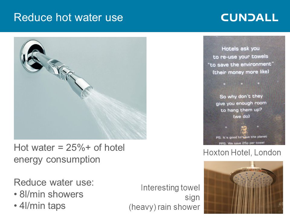 Reduce hot water use Hot water = 25%+ of hotel energy consumption