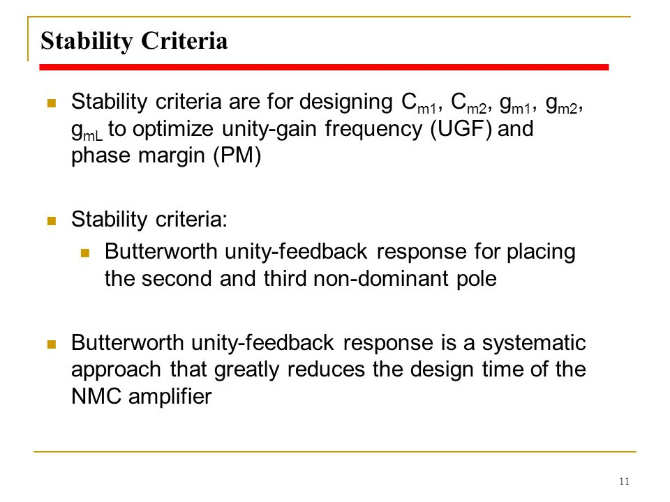 Stability Criteria Stability criteria are for designing Cm1, Cm2, gm1, gm2, gmL to optimize unity-gain frequency (UGF) and phase margin (PM)