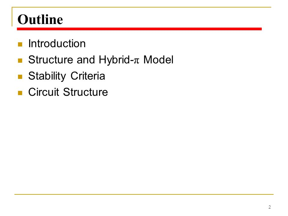 Outline Introduction Structure and Hybrid-π Model Stability Criteria