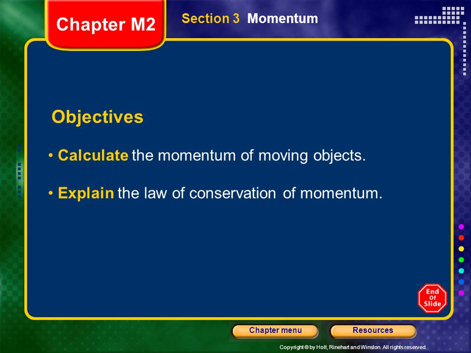 Chapter M2 Objectives Calculate the momentum of moving objects.