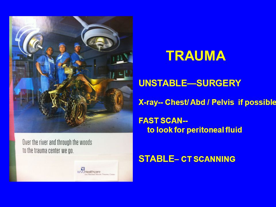 TRAUMA UNSTABLE—SURGERY STABLE– CT SCANNING