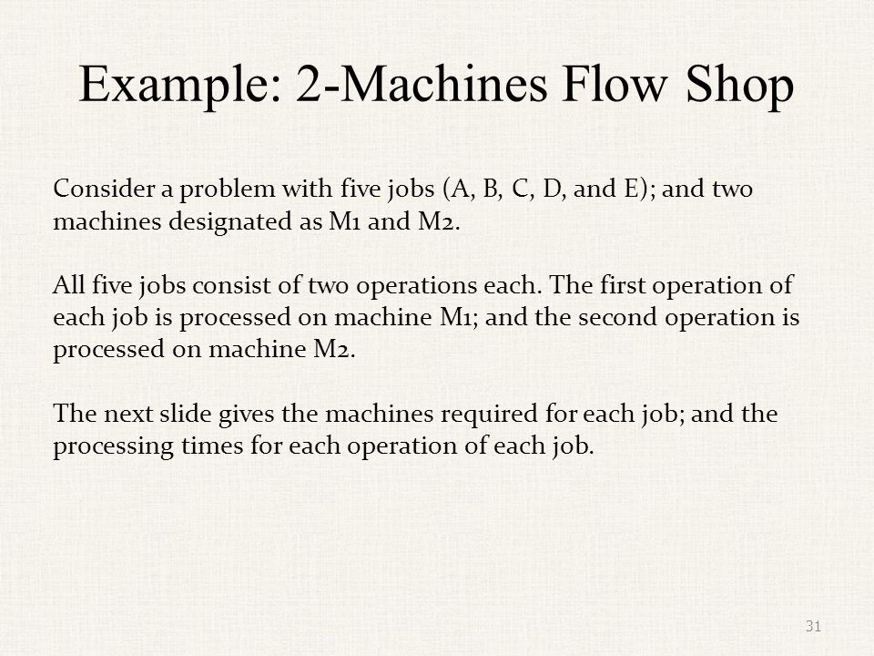 Example: 2-Machines Flow Shop