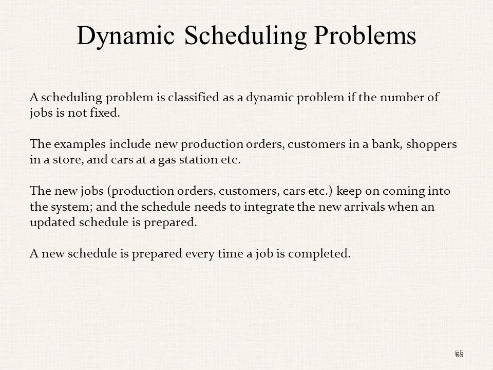 Dynamic Scheduling Problems