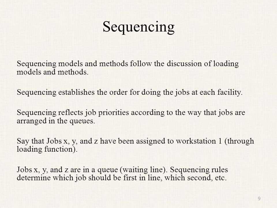 Sequencing Sequencing models and methods follow the discussion of loading models and methods.