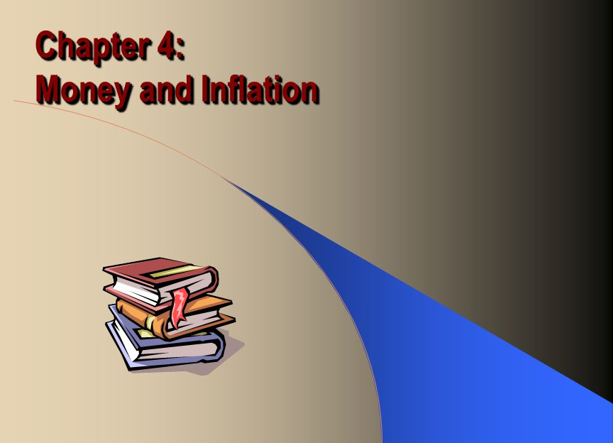 Chapter 4: Money and Inflation