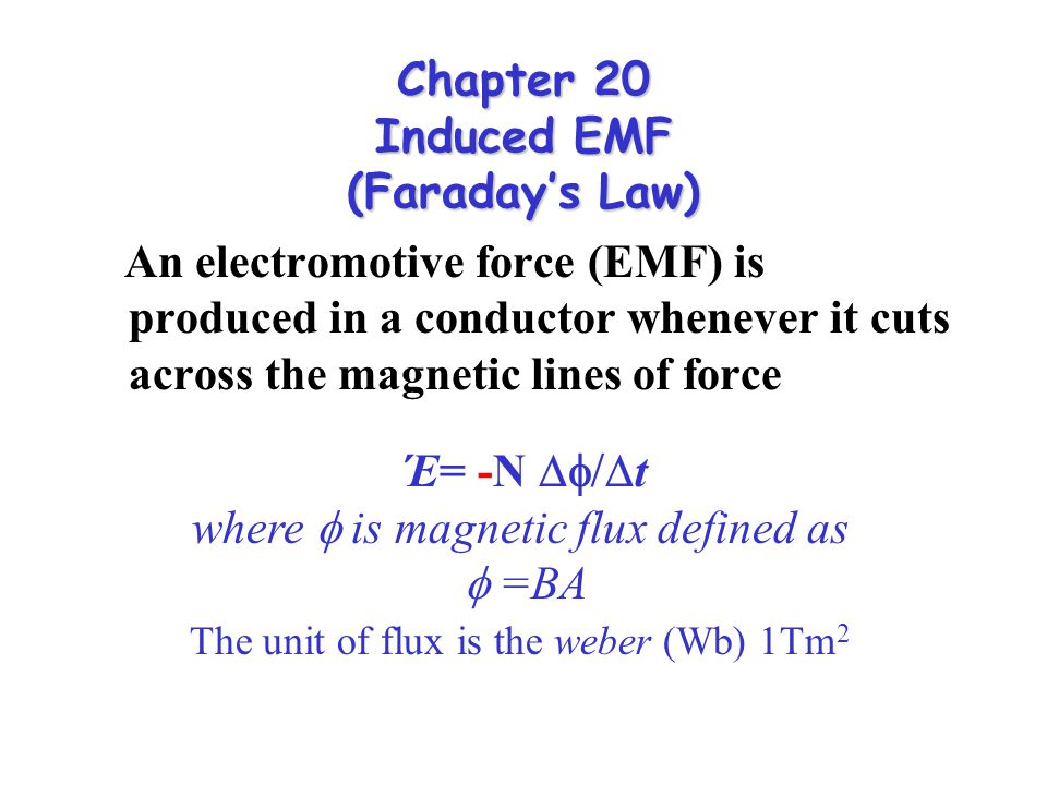Chapter 20 Induced EMF (Faraday's Law)