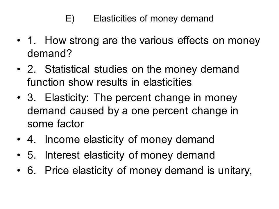 E) Elasticities of money demand