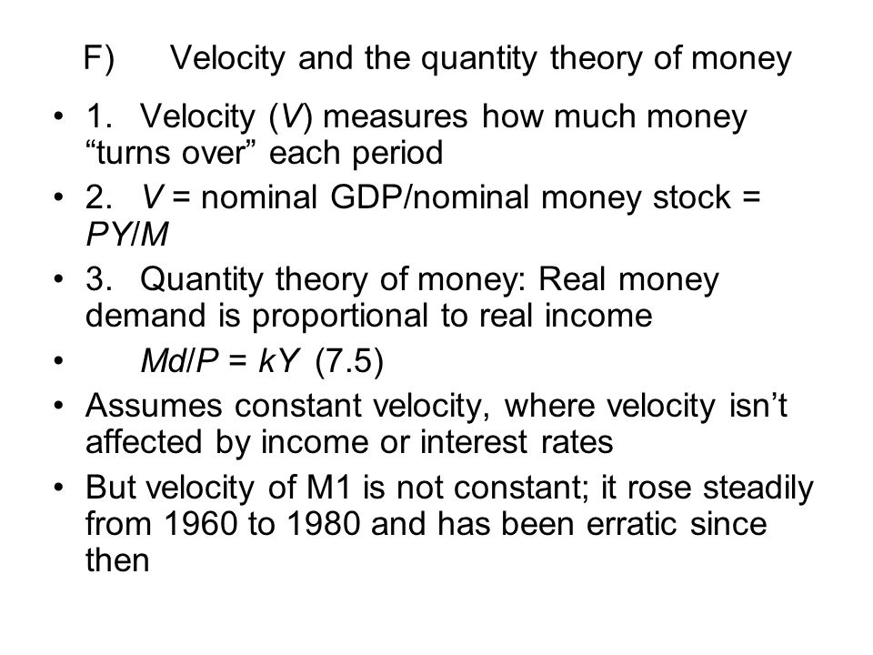 F) Velocity and the quantity theory of money