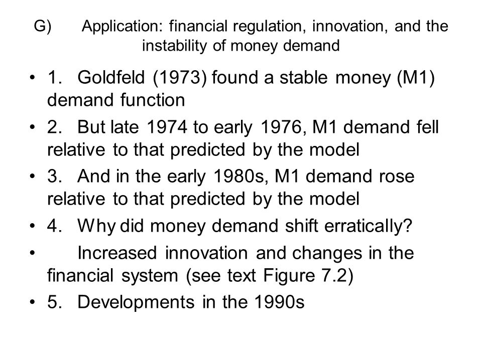 1. Goldfeld (1973) found a stable money (M1) demand function